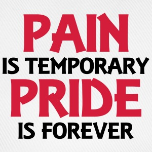 Pain is temporary - Pride is forever T-Shirts - Baseballkappe