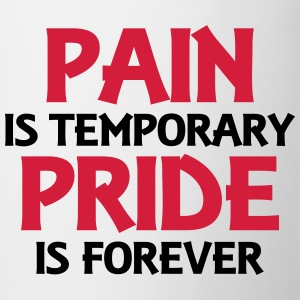 Pain is temporary - Pride is forever Tee shirts - Tasse
