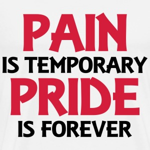 Pain is temporary - Pride is forever Manches longues - T-shirt Premium Homme