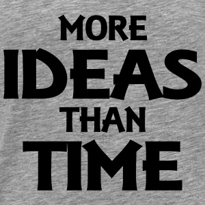 More ideas than time Sweatshirts - Herre premium T-shirt