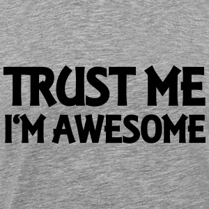 Trust me - I'm awesome Sweaters - Mannen Premium T-shirt