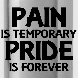 Pain is temporary - Pride is forever Gensere - Drikkeflaske