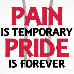 Pain is temporary - Pride is forever Tee shirts - Sweat-shirt à capuche Premium pour hommes