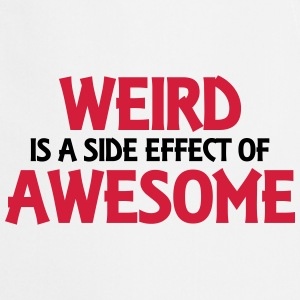 Weird is a side effect of awesome T-paidat - Esiliina