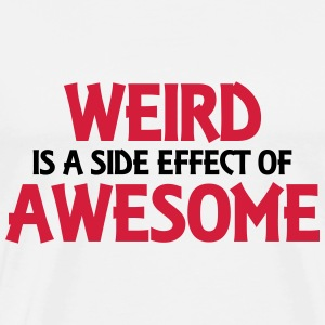 Weird is a side effect of awesome Langærmede T-shirts - Herre premium T-shirt
