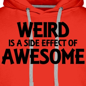 Weird is a side effect of awesome T-shirts - Mannen Premium hoodie