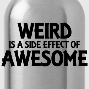 Weird is a side effect of awesome T-Shirts - Trinkflasche
