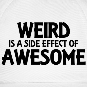 Weird is a side effect of awesome Pullover & Hoodies - Baseballkappe