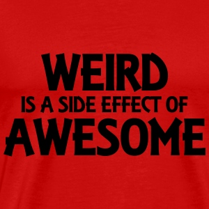 Weird is a side effect of awesome Shirts met lange mouwen - Mannen Premium T-shirt