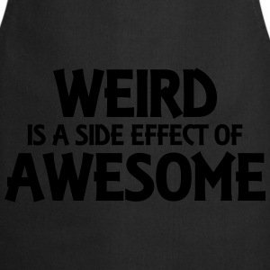 Weird is a side effect of awesome Pullover & Hoodies - Kochschürze
