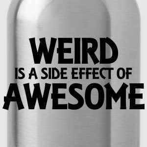Weird is a side effect of awesome Tröjor - Vattenflaska