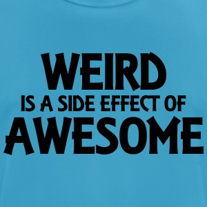 Weird is a side effect of awesome Toppar - Andningsaktiv T-shirt herr