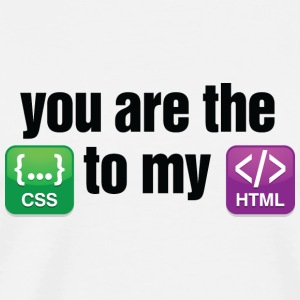You are the CSS to my HTML Mugs & Drinkware - Men's Premium T-Shirt