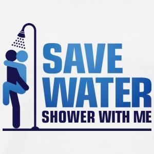 We want to save water, so shower with me! Tank Tops - Men's Premium T-Shirt