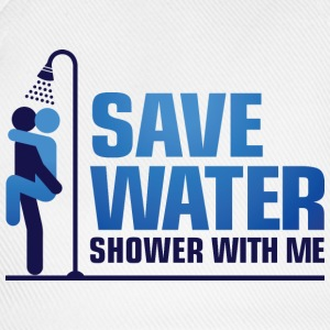 We want to save water, so shower with me! T-Shirts - Baseball Cap