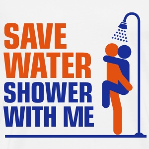 We want to save water, so shower with me! Tops - Men's Premium T-Shirt