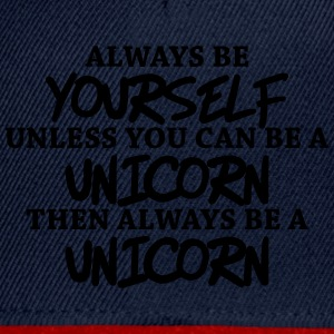 Always be yourself, unless you can be a unicorn Débardeurs - Casquette snapback