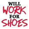 Will work for shoes T-Shirts - Women's Premium T-Shirt