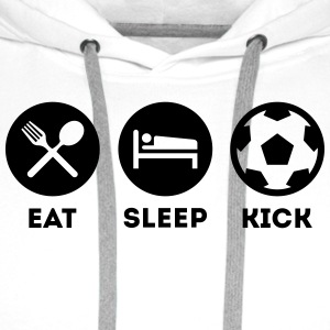 EAT SLEEP KICK FUSSBALL SOCCER T-Shirts - Männer Premium Hoodie