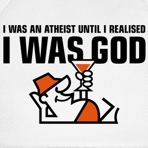 I was an atheist until I realized that I am God Shirts - Baseball Cap