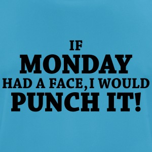 If monday had a face, I would punch it! Tops - mannen T-shirt ademend