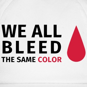 We are all bleed the same color Tee shirts - Casquette classique