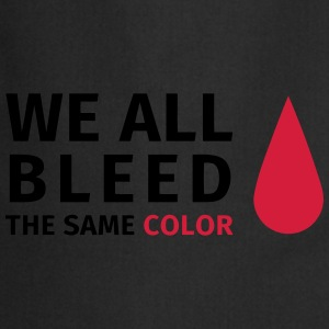 We all bleed the same color T-shirts - Keukenschort