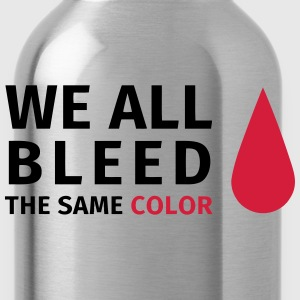 We all all bleed the same color T-Shirts - Water Bottle
