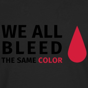 We all bleed the same color T-shirts - Mannen Premium shirt met lange mouwen