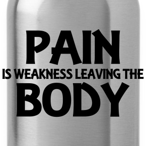 Pain is weakness leaving the body Hoodies & Sweatshirts - Water Bottle