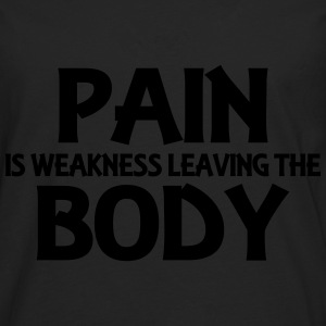 Pain is weakness leaving the body Hoodies & Sweatshirts - Men's Premium Longsleeve Shirt