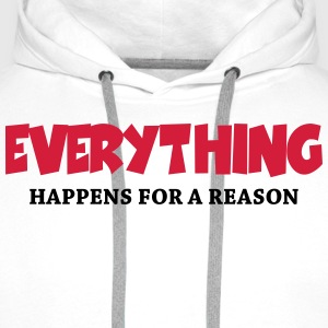 Everything happens for a reason T-skjorter - Premium hettegenser for menn