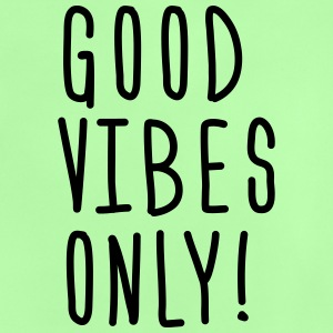 good vibes only Tops - Baby T-Shirt