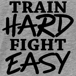 Train hard - Fight easy Gensere - Premium T-skjorte for menn
