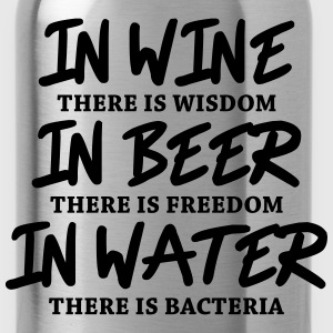 In wine there is wisdom... Long Sleeve Shirts - Water Bottle