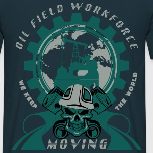 Oil Rig Oil Field KEEP THE WORLD MOVING - Men's T-Shirt