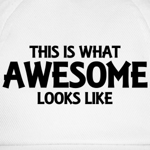 This is what awesome looks like T-Shirts - Baseball Cap