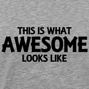 This is what awesome looks like Sweaters - Mannen Premium T-shirt