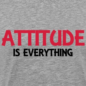 Attitude is everything Sweat-shirts - T-shirt Premium Homme