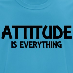 Attitude is everything Tops - Men's Breathable T-Shirt