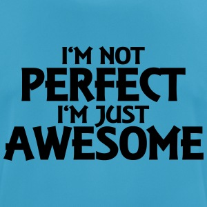 I'm not perfect - I'm just awesome Tops - Men's Breathable T-Shirt