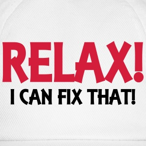 Relax! I can fix that! Tee shirts - Casquette classique