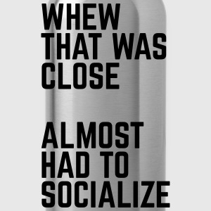 Almost Had To Socialize Hoodies & Sweatshirts - Water Bottle