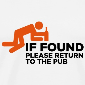 If found, please return to the next bar! Hoodies & Sweatshirts - Men's Premium T-Shirt