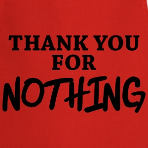 Thank you for nothing T-Shirts - Cooking Apron