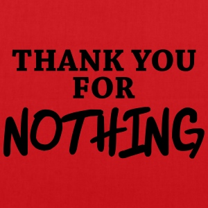 Thank you for nothing T-Shirts - Tote Bag