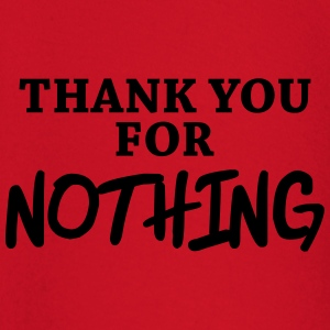 Thank you for nothing T-Shirts - Baby Long Sleeve T-Shirt