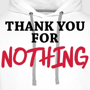 Thank you for nothing T-shirts - Mannen Premium hoodie