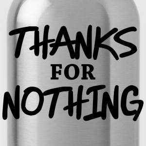 Thanks for nothing Langarmshirts - Trinkflasche