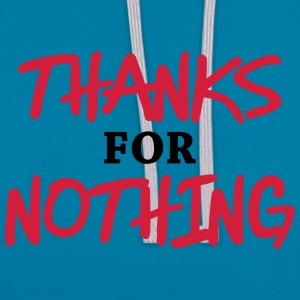 Thanks for nothing T-Shirts - Contrast Colour Hoodie